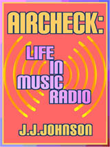 [Aircheck: Life in Music Radio book cover]