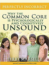 [Perfectly Incorrect: Why The Common Core Is Psychologically And Cognitively Unsound book cover]