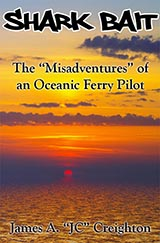 "[Shark Bait: the ""Misadventures"" of an Oceanic Ferry Pilot book cover]"