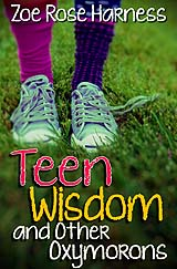 [Teen Wisdom and Other Oxymorons book cover]